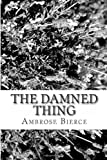 The Damned Thing, Ambrose Bierce, 1481232967
