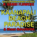 Kaanapali Beach Paradise: A Maui Novelette Audiobook by R. Barri Flowers Narrated by Ann Simmons
