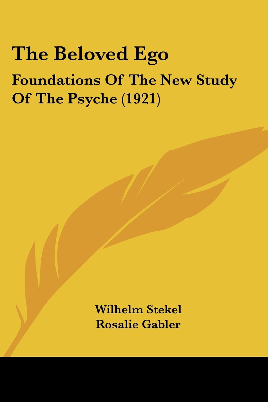 Download The Beloved Ego: Foundations Of The New Study Of The Psyche (1921) pdf epub
