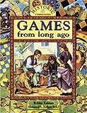 Games from Long Ago, Bobbie Kalman, 0865055211