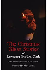 The Christmas Ghost Stories of Lawrence Gordon Clark Paperback