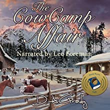 The Cow Camp Affair: D. A. Grady's Western Tales, Book 2 Audiobook by D. A. Grady Narrated by Lee David Foreman