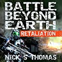 Retaliation: Battle Beyond Earth Audiobook by Nick S. Thomas Narrated by Bob Dunsworth