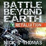Retaliation: Battle Beyond Earth | Nick S. Thomas