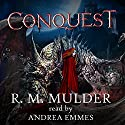 Conquest Audiobook by R. M. Mulder Narrated by Andrea Emmes