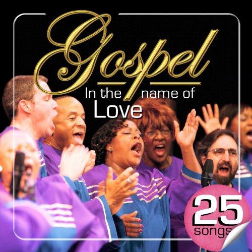 Gospel in the Name of Love. 25 Songs