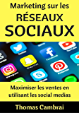 Marketing sur les Réseaux Sociaux : Maximiser les ventes en utilisant les social medias
