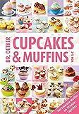 Dr. Oetker Cupcakes & Muffins von A - Z: Von Amarena-Muffins bis Zitronen-Cupcakes