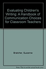 Evaluating Children's Writing: A Handbook of Communication Choices for Classroom Teachers Paperback