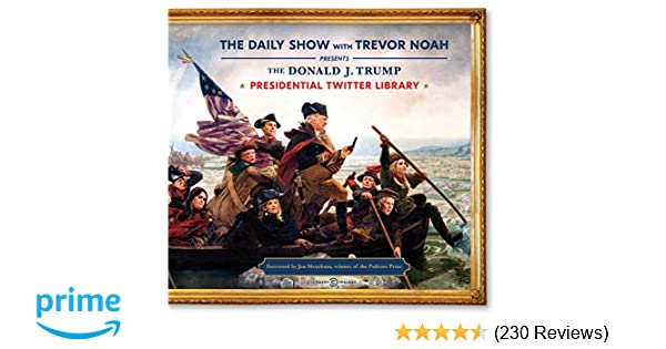 The Donald J  Trump Presidential Twitter Library: The Daily