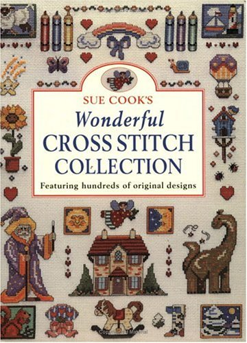 - Sue Cook's Wonderful Cross Stitch Collection: Featuring Hundreds of Original Designs