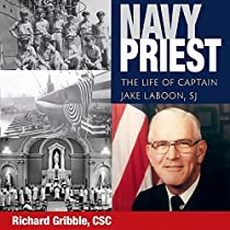 NAVY PRIEST: THE LIFE OF CAPTAIN JAKE LABOON, SJ