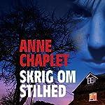 Skrig om stilhed | Anne Chaplet