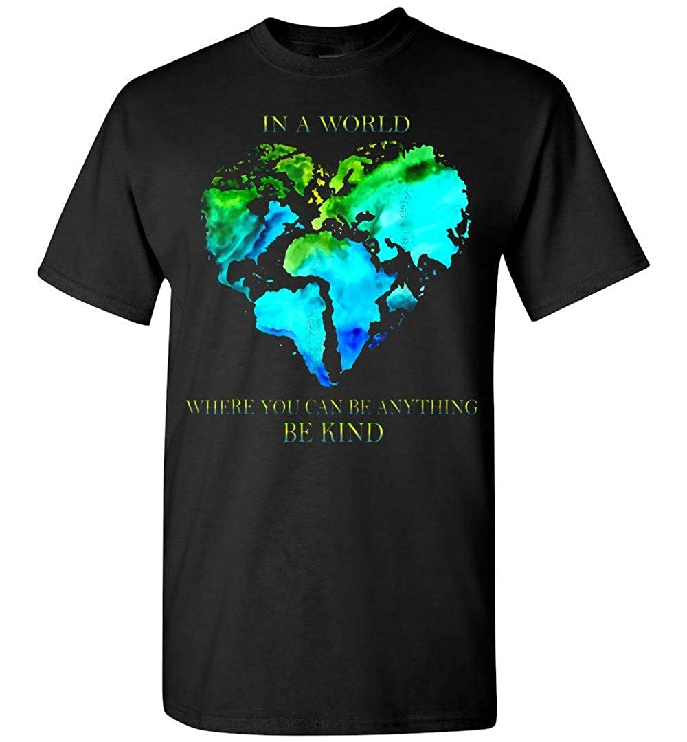 Be Kind Where You Can Be Anything World Map Heart T Shirt