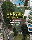 img - for Uneven Growth: Tactical Urbanisms for Expanding Megacities by Richard Burdett (2014-12-31) book / textbook / text book