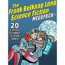 The Frank Belknap Long Science Fiction MEGAPACK®: 20 Classic Science Fiction Tales