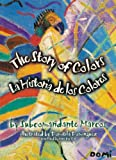 img - for The Story of Colors / La Historia de los Colores: A Bilingual Folktale from the Jungles of Chiapas (English and Spanish Edition) book / textbook / text book