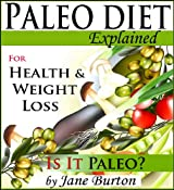 Paleo Diet: Paleo Diet for Weight Loss Book & Paleo Eating for Modern People - The Caveman Diet Food List Guide (Paleo Recipes: Paleo Recipes for Busy ... & Desserts Recipe Book) (English Edition)