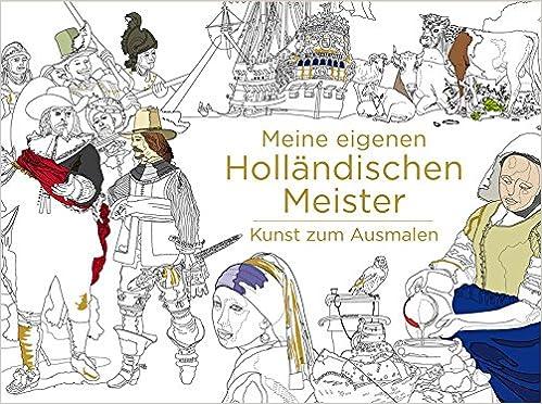 Meine eigenen Holländischen Meister: Kunst zum Ausmalen: Amazon.de ...