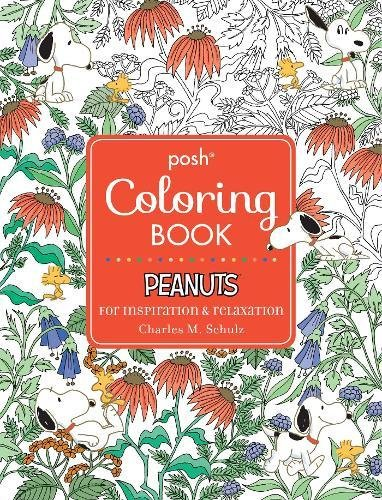 Posh Adult Coloring Book: Peanuts for Inspiration & Relaxation (Posh Coloring Books, Band 21)