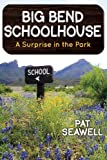 Big Bend Schoolhouse, Pat Seawell, 1457519267