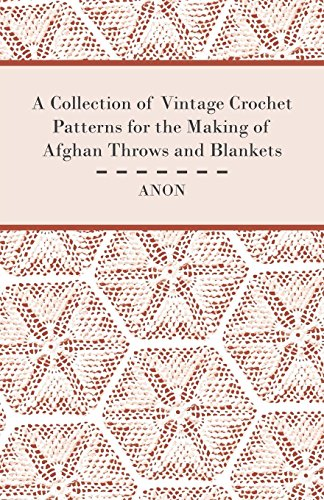 A Collection of Vintage Crochet Patterns for the Making of Afghan Throws and Blankets ()