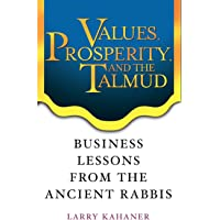 Values, Prosperity, and the Talmud: Business Lessons from the Ancient Rabbis