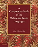 img - for A Comparative Study of the Melanesian Island Languages book / textbook / text book