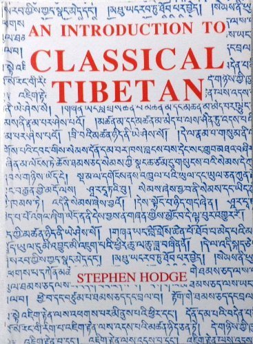 An Introduction to Classical Tibetan (Central Asian Studies) Stephen Hodge