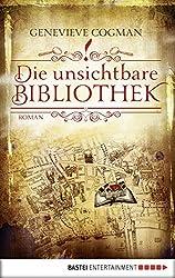 Die unsichtbare Bibliothek: Roman (German Edition)