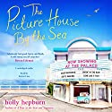 The Picture House by the Sea Audiobook by Holly Hepburn Narrated by Karen Cass