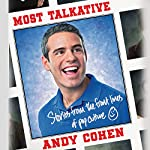 Most Talkative: Stories from the Front Lines of Pop Culture | Andy Cohen