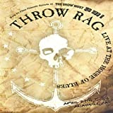 The Show Must Go Off!, Vol. 15: Throw Rag - Live At the House Of Blues