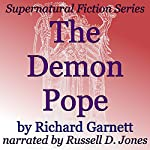 The Demon Pope: Supernatural Fiction Series | Richard Garnett