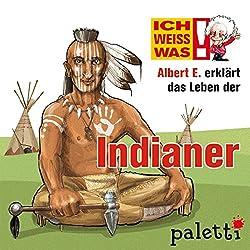 Albert E. erklärt das Leben der Indianer (Ich weiß was)