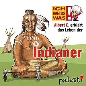 Albert E. erklärt das Leben der Indianer (Ich weiß was) Hörbuch