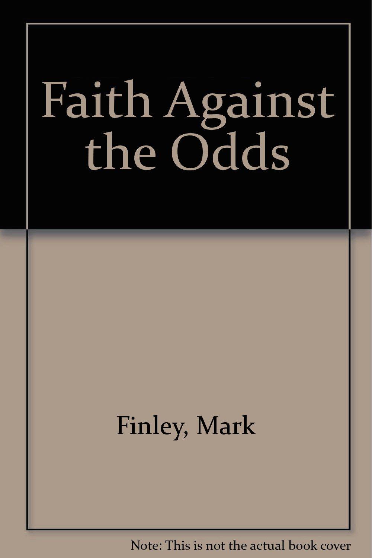 Faith Against the Odds