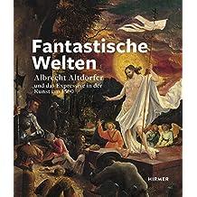 Fantastische Welten: Albrecht Altdorfer und das Expressive in der Kunst um 1500