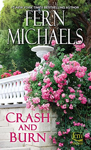 Crash and Burn (Sisterhood Book 27) by [Michaels, Fern]