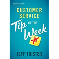 Customer Service Tip of the Week: Over 52 ideas and reminders to sharpen your skills