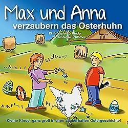Max und Anna verzaubern das Osterhuhn