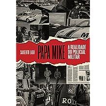Papa Mike: A realidade do policial militar
