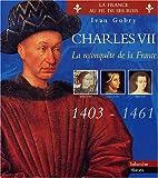 Image de Charles VII: La reconquête de la France (La France au fil de ses rois) (French Edition)