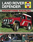 Land Rover Defender Modifying Manual: A Practical Guide to Upgrades (Haynes Modifying Manuals)