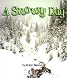 A Snowy Day, Robin Nelson, 082251964X