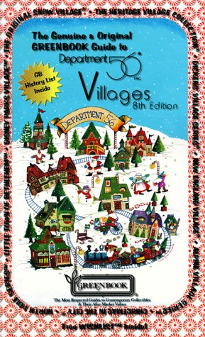The Genuine & Original GREENBOOK Guide to Department 56 Villages ()