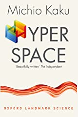 Hyperspace: A Scientific Odyssey through Parallel Universes, Time Warps and the Tenth Dimension (Oxford Landmark Science) Paperback