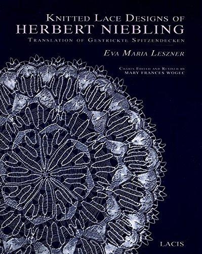 Knitted Lace Designs of Herbert Niebling Translation of Gestrickte Spitzendecken by Lacis