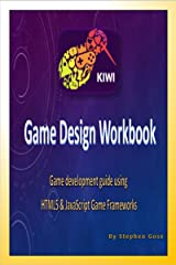 Kiwijs Game Design Workbook: Game development workbook using Kiwi JavaScript Game Framework Engine