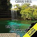 The Secret Pond Hörbuch von Gerri Hill Gesprochen von: Abby Craden